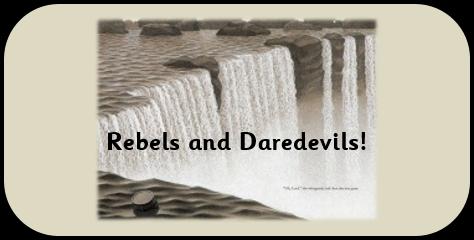Rebel and Daredevils !